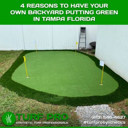 4 Reasons To Have Your Own Backyard Putting Green In Tampa Florida